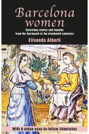 Barcelona women. Barcelona stories and legends from the fourteenth to the nineteenth centuries